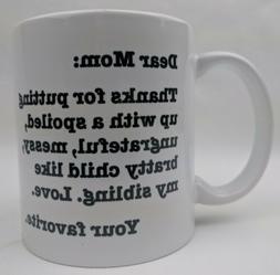 11oz Funny Novelty Coffee Mug/Cup Mom Thanks Spoiled Bratty