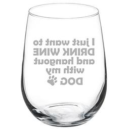 17 oz Stemless Wine Glass Funny I just want to drink wine an