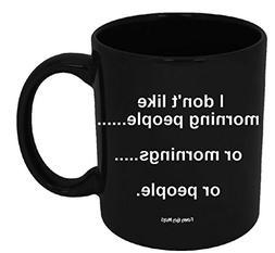 Funny Guy Mugs I Don't Like Morning People Or Mornings Or Pe