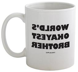 Funny Guy Mugs World's Okayest Brother Ceramic Coffee Mug, W