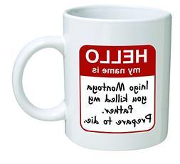 Funny Mug - My name is Inigo Montoya. You killed my father.