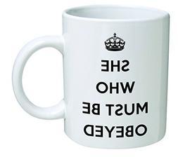 Funny Mug - She who must be obeyed - 11 OZ Coffee Mugs - Ins