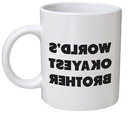 Funny Mug - World's Okayest Brother - 11 OZ Coffee Mugs - Fu