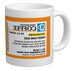 Personalized Prescription Coffee Mug - Personalize it with a