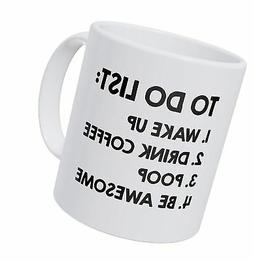 A Mug To Keep To Do List Wake Up Drink Poop Be Awesome, 11 O