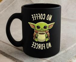 Baby Yoda The Child Mandalorian Mug No Coffee No Forcee Meme