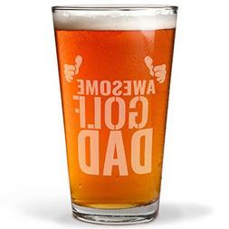 ChalkTalkSPORTS 20 oz. Beer Pint Glass Awesome Golf Dad