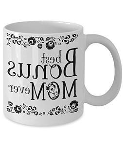 Best Bonus Mom Ever Coffee Mug   Step Mother/Mother-in-Law G
