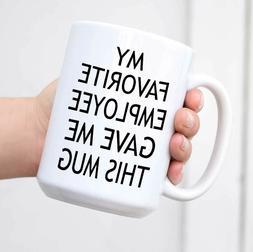 Boss Coffee Mugs Funny Boss Gifts My Favorite Employee Gave