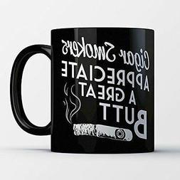 Cigar Coffee Mug - Appreciate a Great Butt - Funny 11 oz Bla
