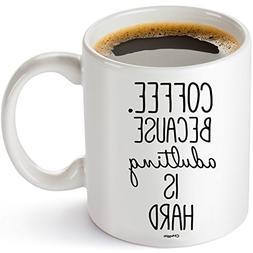 Muggies Coffee. Because Adulting Is Hard Novelty Coffee Tea