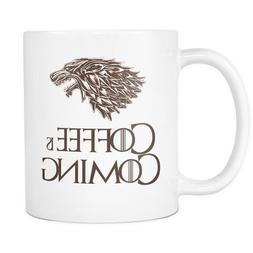Coffee Is Coming Direwolf Game Of Thrones Funny Coffee Mug T