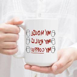 Coffee Mug My House My Rules My Coffee Ceramic Gift Mug Tea