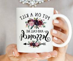 Coffee Mug Put On A Kilt And Call Me Sassenach Coffee Cup Sa