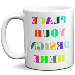 11oz Personalized Coffee Mug, Add Your Own Message Text Name