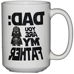 Dad - You Are My Father - Funny Pop Culture Coffee Mug - Fat