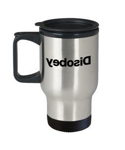 Disobey Travel Coffee Mug Gift for Anarchist Vendetta Self-O