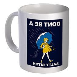 Don't Be A Salty Bitch 11 Ounces Coffee Mug Willcallyou