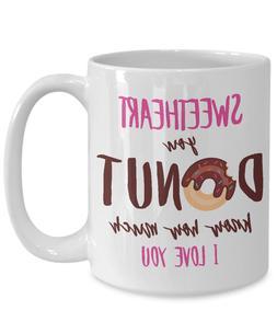 Donut Sweetheart coffee mugs for mom , women
