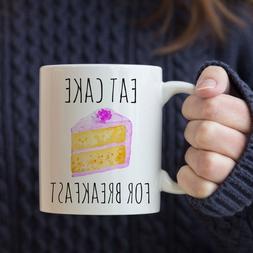 Eat Cake For Breakfast Funny Coffee Mug With Food Saying Kit