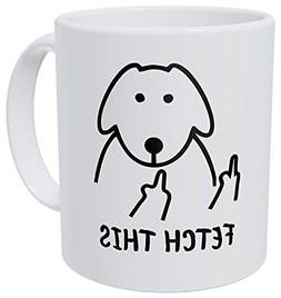 Kaimebien Fetch This Dog Middle Finger 11 Ounces Funny Coffe