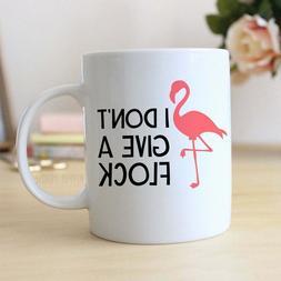 Flamingo Mug I Don't Give A Flock Pink Flamingo Coffee Mug