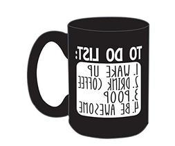 Large Funny Coffee Mug - To Do List Wake Up Drink Coffee Poo