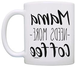 Funny Coffee Mugs for Women Sarcasm Mug Mama Needs More Coff