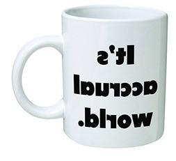 Funny Mug - It's accrual world, accountant, auditor, BLACK C