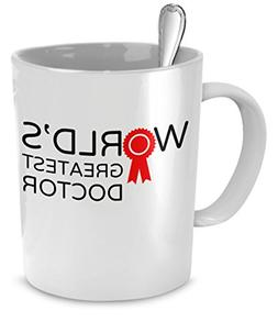 Funny Doctor Coffee Mug – World's Greatest Doctor – 11 O