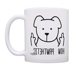 Funny Dog Gifts for Men & Women How Pawthetic Dog Lady Gifts