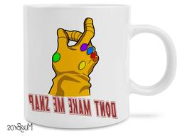 Funny Don't Make Me Snap Avengers Infinity War Thanos Coffee