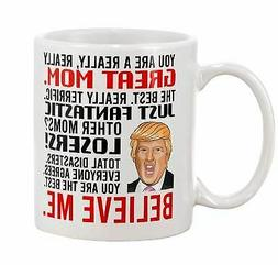 Funny Donald Trump Great Mom Coffee Mug Mommy Special Gift F