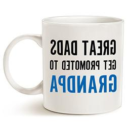 Funny Grandpa Coffee Mug Father's Day Gifts - Great Dads Get