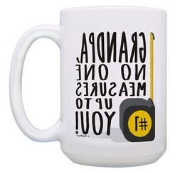 Funny Grandpa Coffee Mug Grandpa No One Measures Grandpa 15o