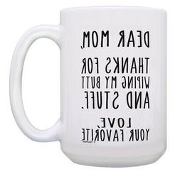 Funny Mom Coffee Mug Thanks for Wiping My Butt and Stuff 15o