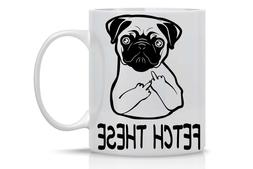 Funny Mug for Dog Lovers, Humorous 'Fetch These Middle Finge
