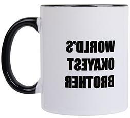 Funny Mug - World's Okayest Brother - 11 OZ Coffee Mugs Gift