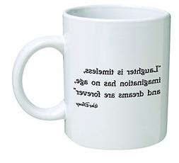 Funny Mug - Laughter is timeless, immagination has no age, a