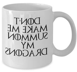 Game of Thrones coffee mug - Dont make me summon my dragons