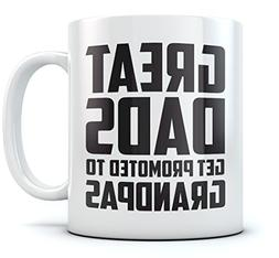Great Dads Get Promoted To Grandpas Coffee Mug Gift for New