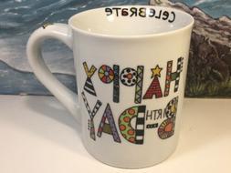 Happy Birthday Celebrate Coffee Mug NEW Our Name Is Mudd 16o