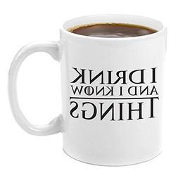I Drink and I Know Things | Premium 11oz Coffee Mug Gift Set
