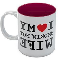 I Love My Smokin' Hot Wife Coffee Mug - Valentine's Day Roma