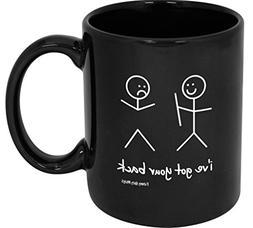 Funny Guy Mugs I've Got Your Back Ceramic Coffee Mug, Black,