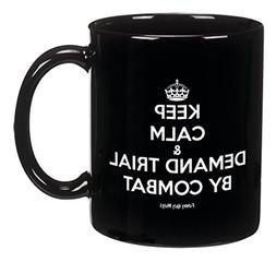 Funny Guy Mugs Keep Calm & Demand Trial By Combat Ceramic Co