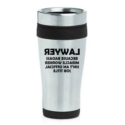 16 oz travel coffee mug lawyer miracle
