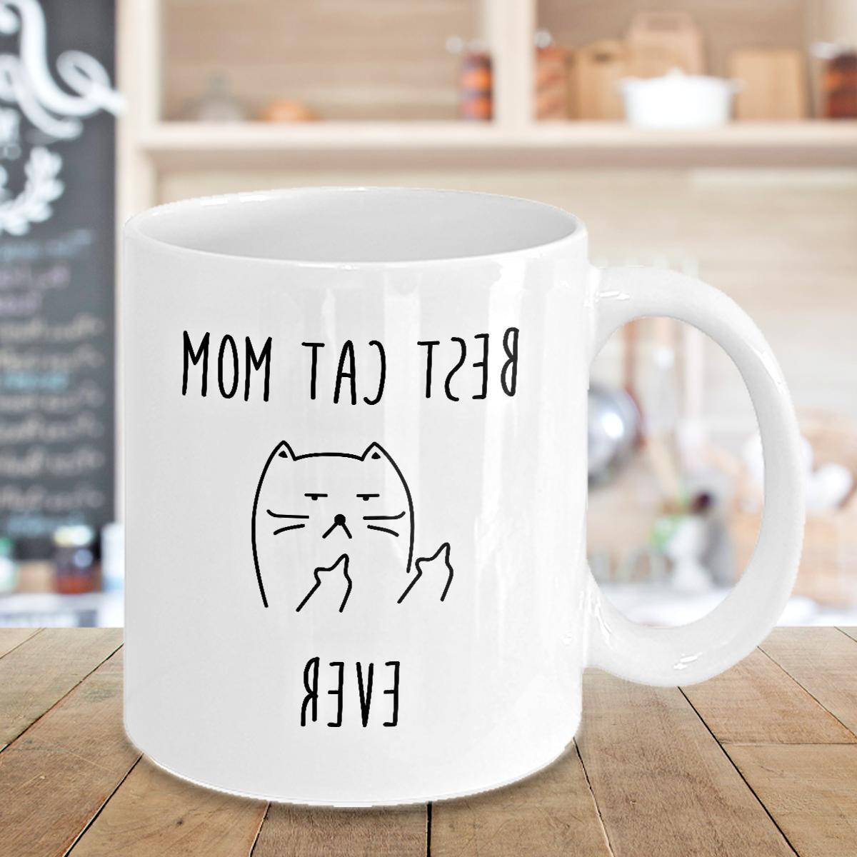 Best Cat Mom Ever Coffee Mug Coffee Cup Crazy Cat Lady Gifts