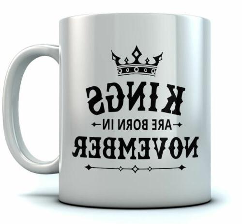 Birthday Gift for Men - KINGS Are Born In November Ceramic C