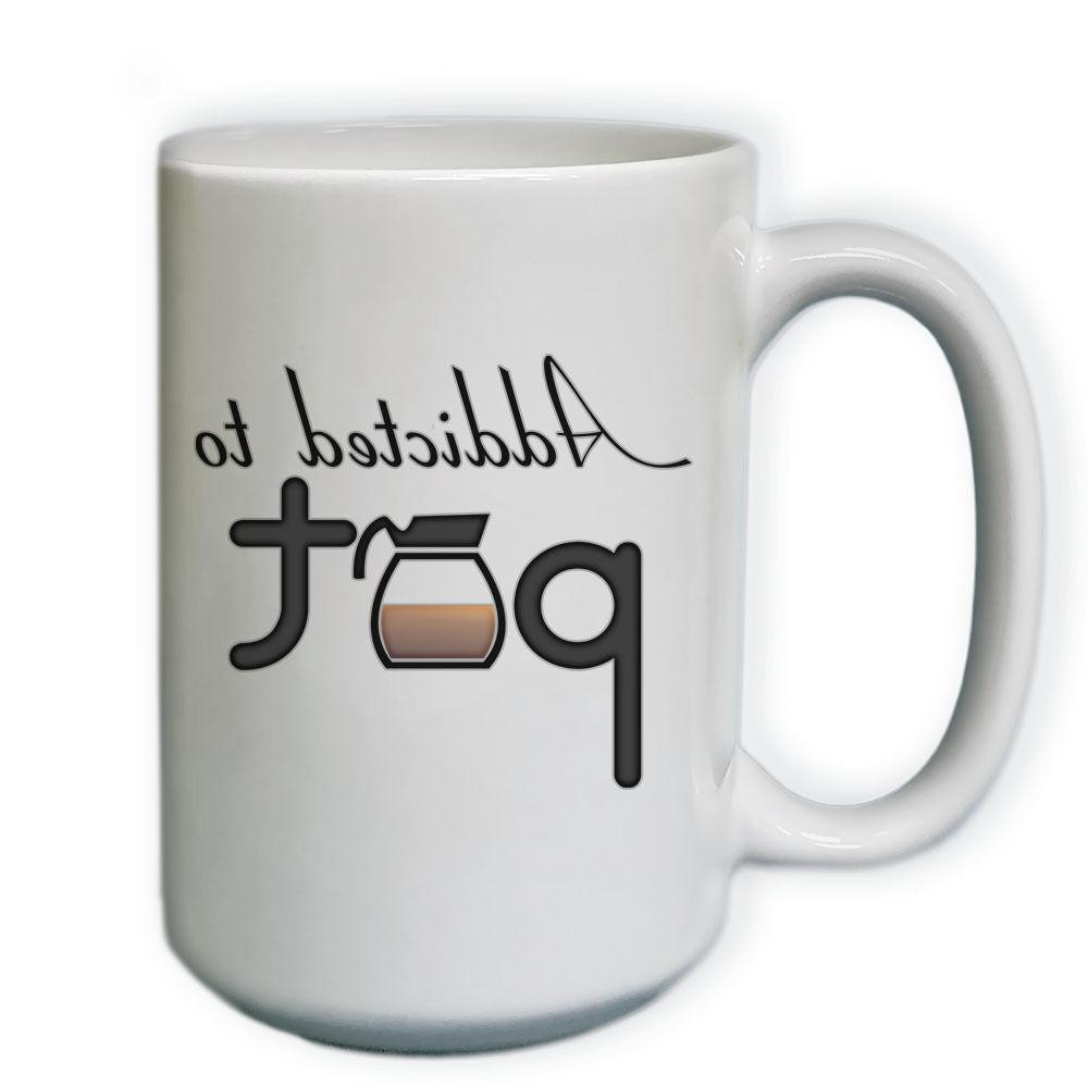 Funny Addicted to Pot Coffee Mug White - 2 Sides
